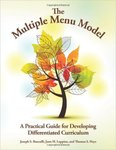 The Multiple Menu Model: A Practical Guide for Developing Differentiated Curriculum by Jann H. Leppien Ph.D.