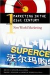 Marketing in the 21st Century Vol. 1: New World Marketing by Timothy J. Wilkinson
