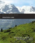 Creation care : a biblical theology of the natural world by Jonathan Moo